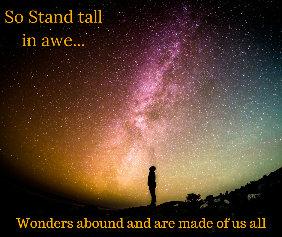 SoStand tall in awe